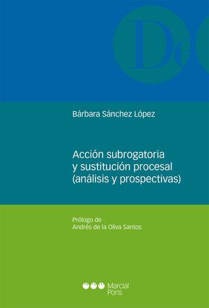 ACCIÓN SUBROGATORIA Y SUSTITUCIÓN PROCESAL (ANÁLISIS Y PROSPECTIVAS)