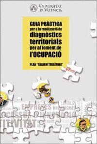 GUIA PRÀCTICA PER A LA REALITZACIÓ DE DIAGNÒSTICS TERRITORIALS PER AL FOMENT DE