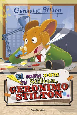 EL MEU NOM ÉS STILTON, GERONIMO STILTON