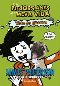 ELS PITJORS ANYS DE LA MEVA VIDA 8. VIDA DE GOSSOS