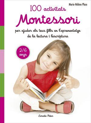 100 ACTIVITATS MONTESSORI. DE 2 A 6 ANYS