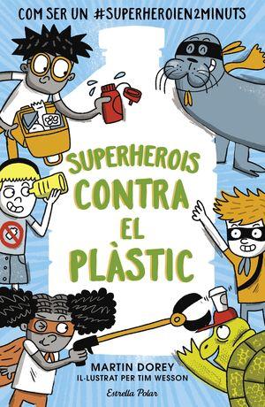 SUPERHEROIS CONTRA EL PLÀSTIC