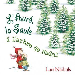 L ´AURÓ, LA SAULE I L´ARBRE DE NADAL