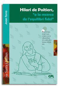HILARI DE POITIERS, 'A LA RECERCA DE L'EQUILIBRI FIDEL'