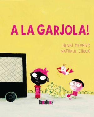 A LA GARJOLA!