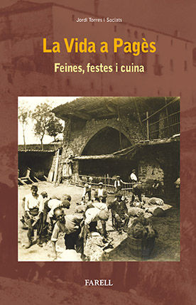 LA VIDA A PAGES  FEINES, FESTES I CUINA
