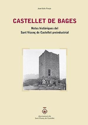 CASTELLET DE BAGES. NOTES HISTÒRIQUES DEL SANT VICENÇ DE CASTELLET PREINDUSTRIAL