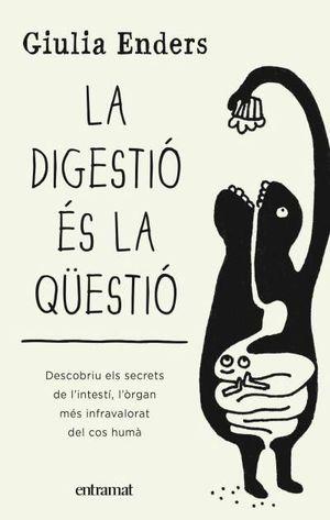 LA DIGESTIÓ ÉS LA QÜESTIÓ