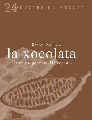 LA XOCOLATA: COM PREPARAR-LA 10 VEGADES