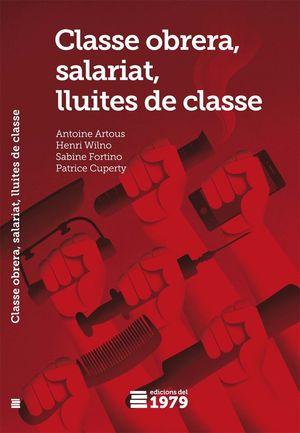 CLASSE OBRERA, SALARIAT, LLUITES DE CLASSE