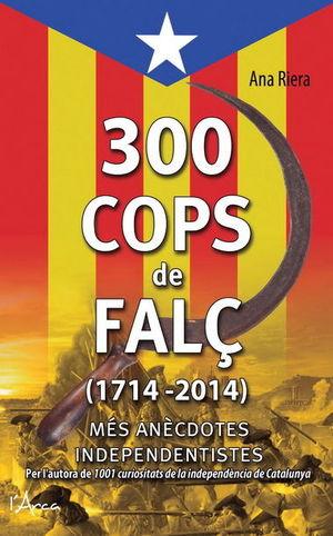 300 COPS DE FALÇ (1714 - 2014)