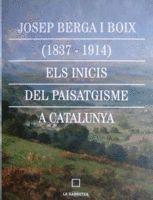 JOSEP BERGA I BOIX (1837-1914) ELS INICIS DEL PAISATGISME