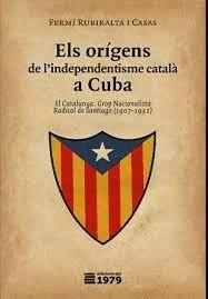 ELS ORÍGENS DE L'INDEPENDENTISME CATALÀ A CUBA