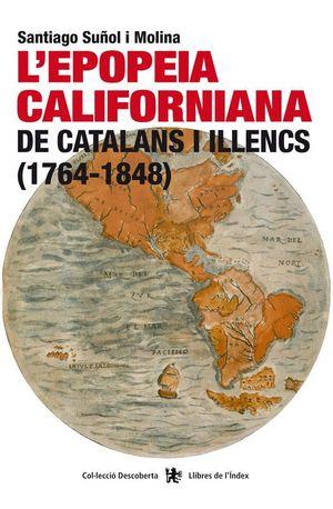 L'EPOPEIA CALIFORNIANA DE CATALANS I ILLENCS (1764-1848)