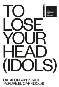 TO LOSE YOUR HEAD (IDOLS) / PERDRE EL CAP (IDOLS)