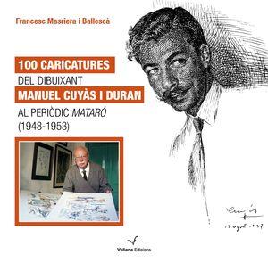 100 CARICATURES DEL DIBUIXANT MANUEL CUYÀS I DURAN AL PERIÒDIC MATARÓ (1948-1953)