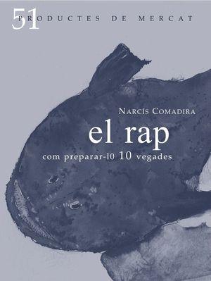 EL RAP: COM PREPARAR-LO 10 VEGADES