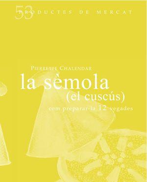LA SEMOLA (EL CUSCÚS): COM PREPARAR-LA 12 VEGADES