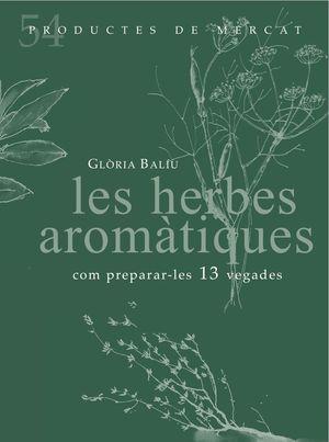 LES HERBES AROMÀTIQUES: COM PREPARAR-LES 13 VEGADE