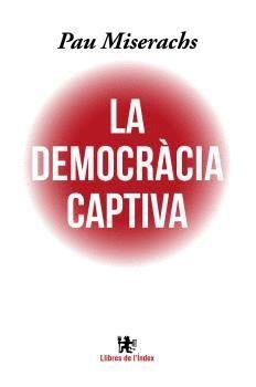 LA DEMOCRÀCIA CAPTIVA