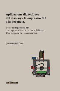 APLICACIONS DIDÀCTIQUES DEL DISSENY I LA IMPRESSIÓ 3D A LA DOCÉNCIA