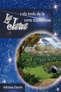LA JARA I ELS TROLS DE LA COVA MISTERIOSA