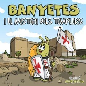 BANYETES I EL MISTERI DELS TEMPLERS