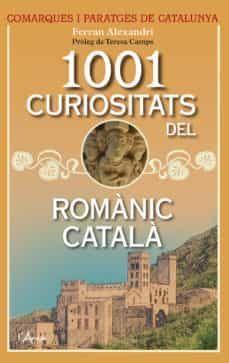 1001 CURIOSITATS DEL ROMÀNIC CATALÀ