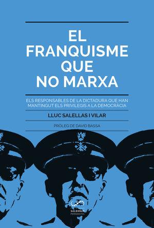 EL FRANQUISME QUE NO MARXA