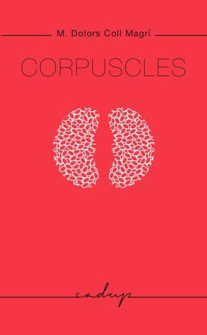 CORPUSCLES