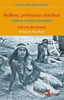 PEIKEA, PRINCESA CANIBAL I ALTRES CONTES OCEANICS