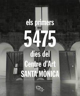 ELS PRIMERS 5475 DIES DEL CENTRE D'ART SANTA MÒNICA
