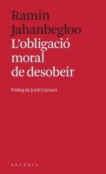 L'OBLIGACIÓ MORAL DE DESOBEIR