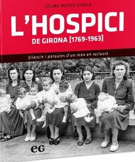 L'HOSPICI DE GIRONA (1769-1963)