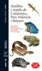 AMFIBIS I RÈPTILS DE CATALUNYA, PAÍS VALENCIÀ I BALEARS