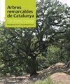 ARBRES REMARCABLES DE CATALUNYA