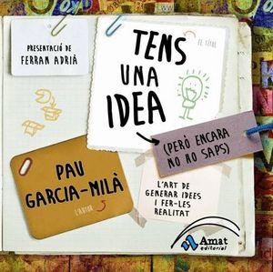 TENS UNA IDEA (PERÒ ENCARA NO HO SAPS)