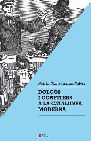 DOLÇOS I CONFITERS A LA CATALUNYA MODERNA