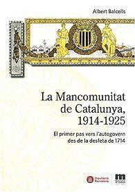 LA MANCOMUNITAT DE CATALUNYA, 1914-1925