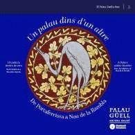 UN PALAU DINS D'UN ALTRE. DE PORTAFERRISSA A NOU DE LA RAMBLA / UN PALACIO DENTR