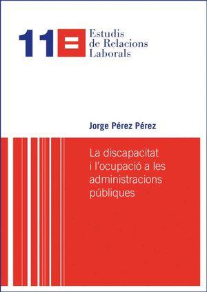 LA DISCAPACITAT I L'OCUPACIÓ A LES ADMINISTRACIONS PÚBLIQUES