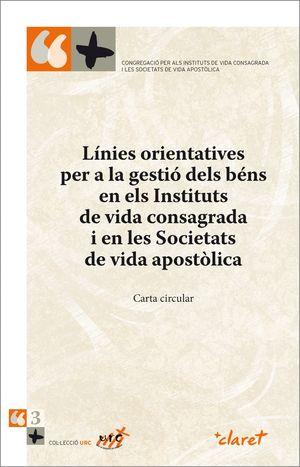 LÍNIES ORIENTATIVES PER A LA GESTIÓ DELS BÉNS EN ELS INSTITUTS DE VIDA CONSAGRADA I EN LES SOCIETATS