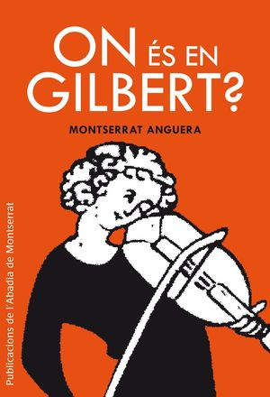 ON ÉS EN GILBERT?