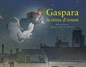 GASPARA, LA REINA D'ORIENT