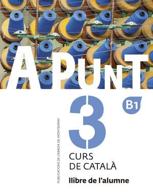 A PUNT. CURS DE CATALÀ. LLIBRE DE L'ALUMNE 3