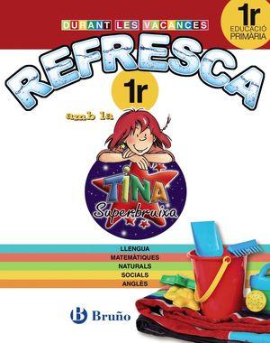 REFRESCA TINA 1R