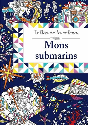 TALLER DE LA CALMA. MONS SUBMARINS