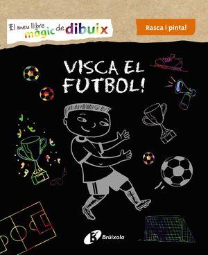 EL MEU LLIBRE MÀGIC DE DIBUIX. VISCA EL FUTBOL!