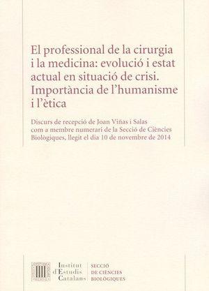 AUTOR:    EL PROFESSIONAL DE LA CIRURGIA I LA MEDICINA : EVOLUCIÓ I ESTAT ACTUAL EN SITUACIÓ DE CRISI : IMPORTÀNCIA DE L'HUMANISME I L'ÈTICA
