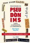 DICCIONARI DE PSEUDÒNIMS USATS A CATALUNYA I A L'EMIGRACIÓ
